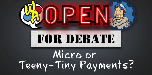 Open for Debate: Micro or Teeny-Tiny-Payments