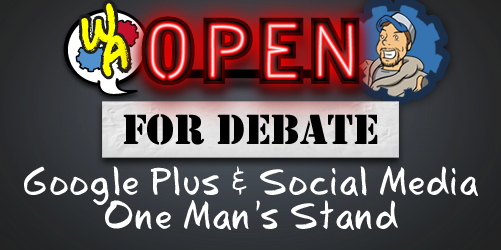 Open for Debate: Google Plus and Social Media – One Man's Stand