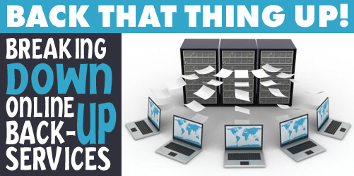 Back That Thing Up! Breaking Down Online Back-up Services