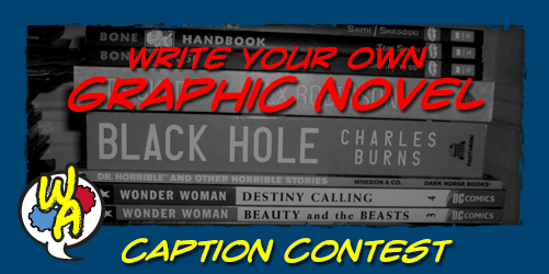 CONTEST: Write Your Own Graphic Novel – Caption Contest