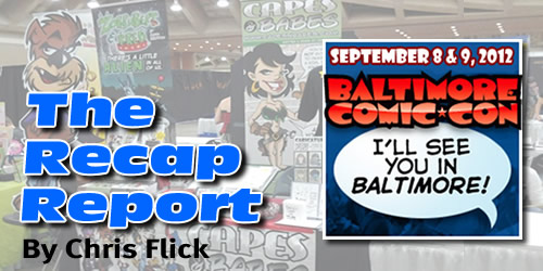 The 2012 Baltimore Comic Con Recap