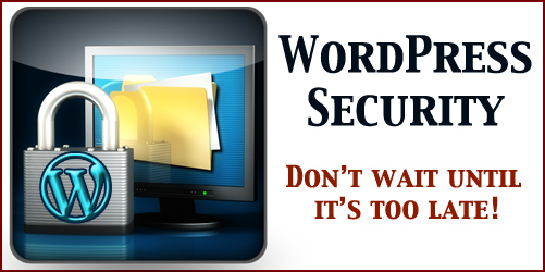 WordPress Security: Don't wait until it's too late!