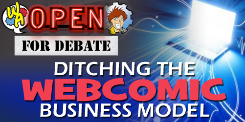 Open For Debate: Ditching the Webcomic Business Model