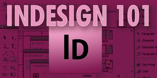 InDesign 101: Part ONE