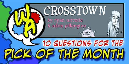"POTM Interview: Ryan Turcotte and Adam Pilkington of ""Crosstown"""