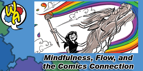 Mindfulness, Flow, and the Comics Connection