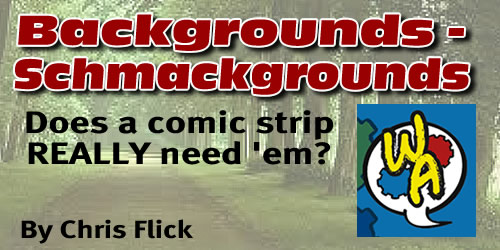 Backgrounds-Schmackgrounds…