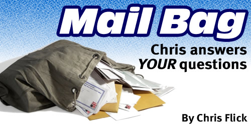 Mail Bag – Chris answers your questions