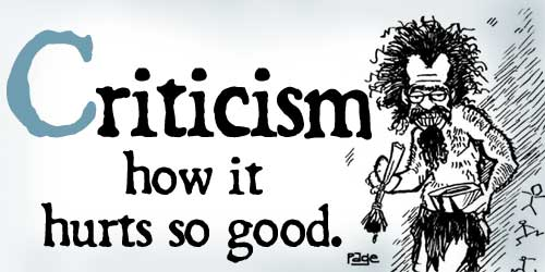 Criticism – How it hurts so good.