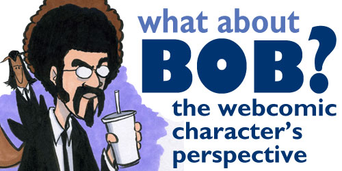 What about Bob?  A character's perspective…